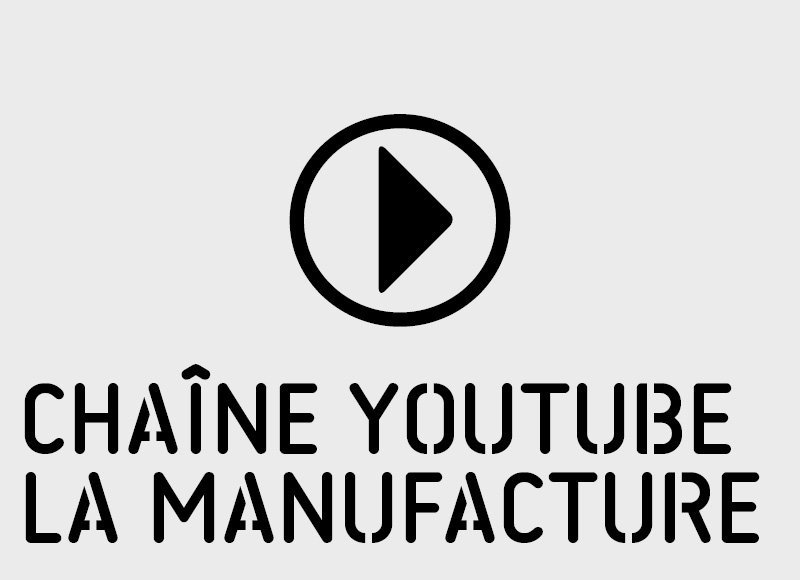chaine youtube de la manufacture CDCN