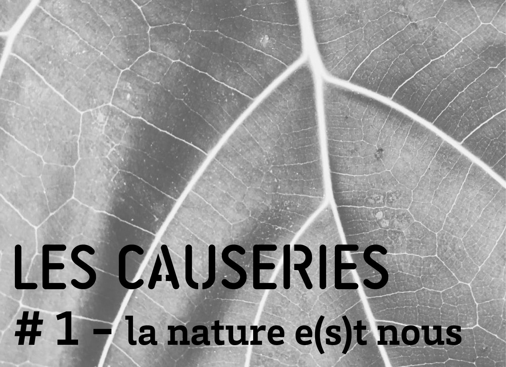 les causeries de La Manufacture #1 La Nature e(s)t nous