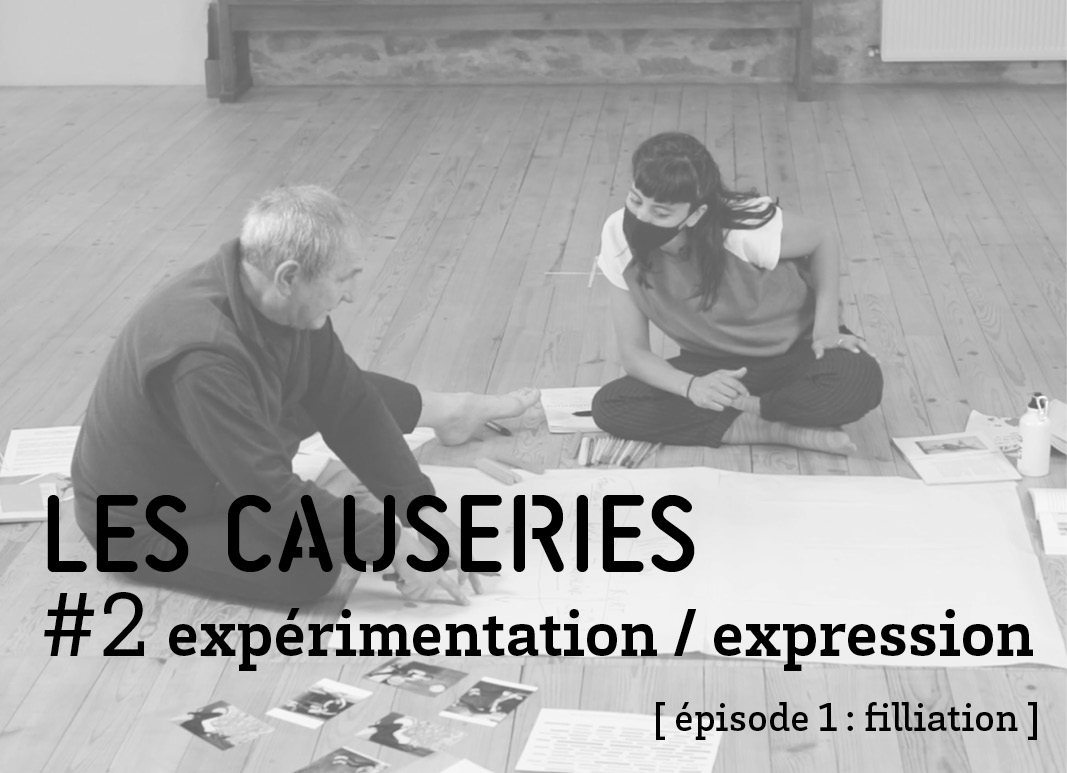 Causerie 2 Expression / expérimentation - épisode 1 Filliation