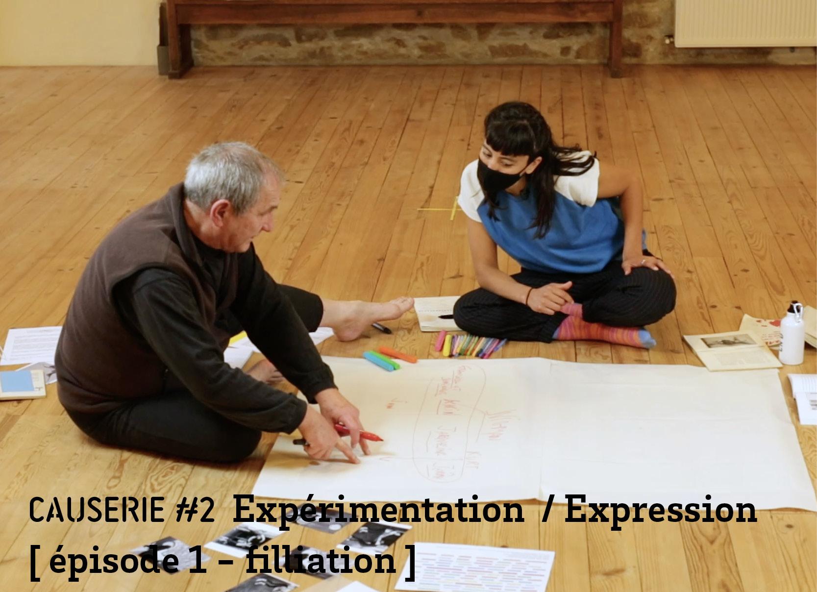 Causerie 2 Expérimentation / expression épisode 1 Filliation