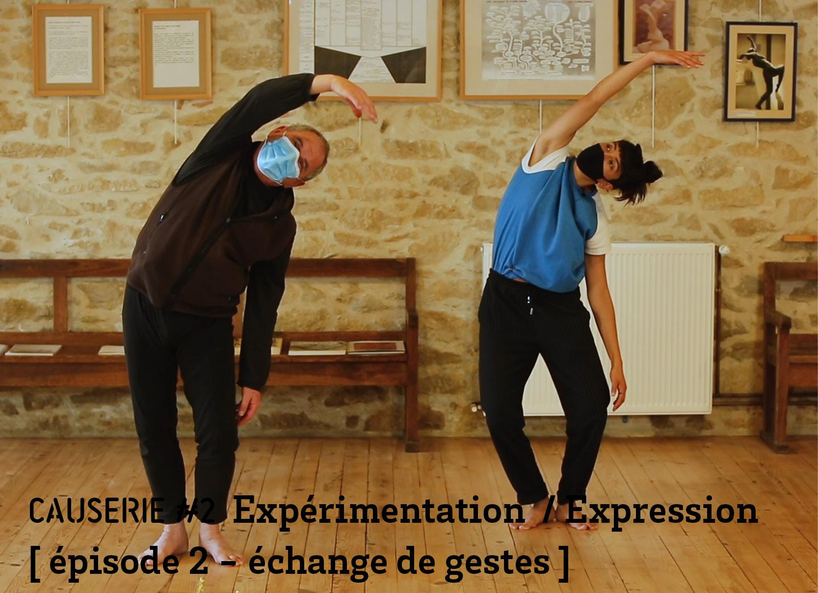 Causerie 2 Expérimentation / expression épisode 2 - échange de gestes