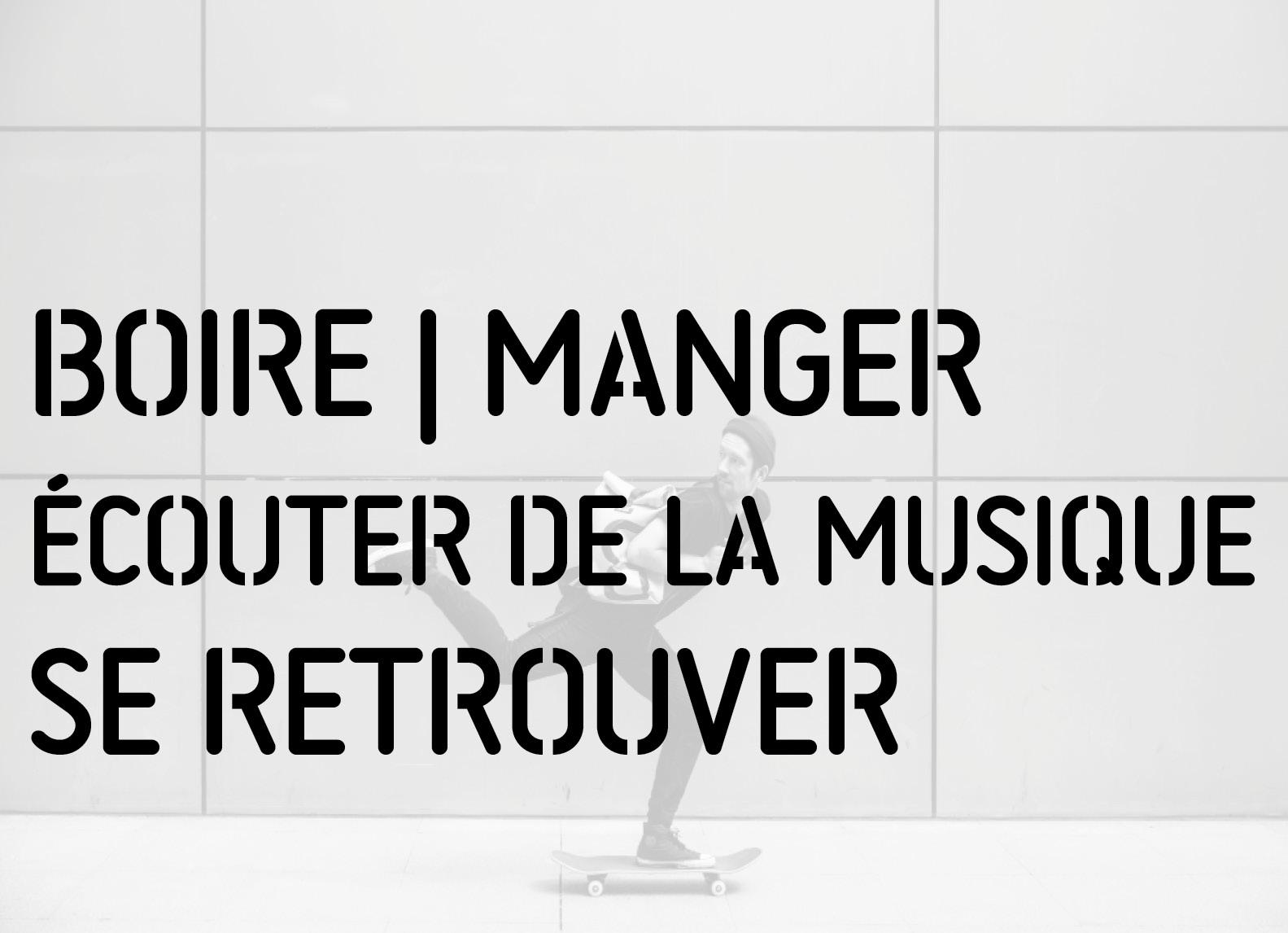 Faire - Ecouter - Boire - Manger - ecouter de la musique