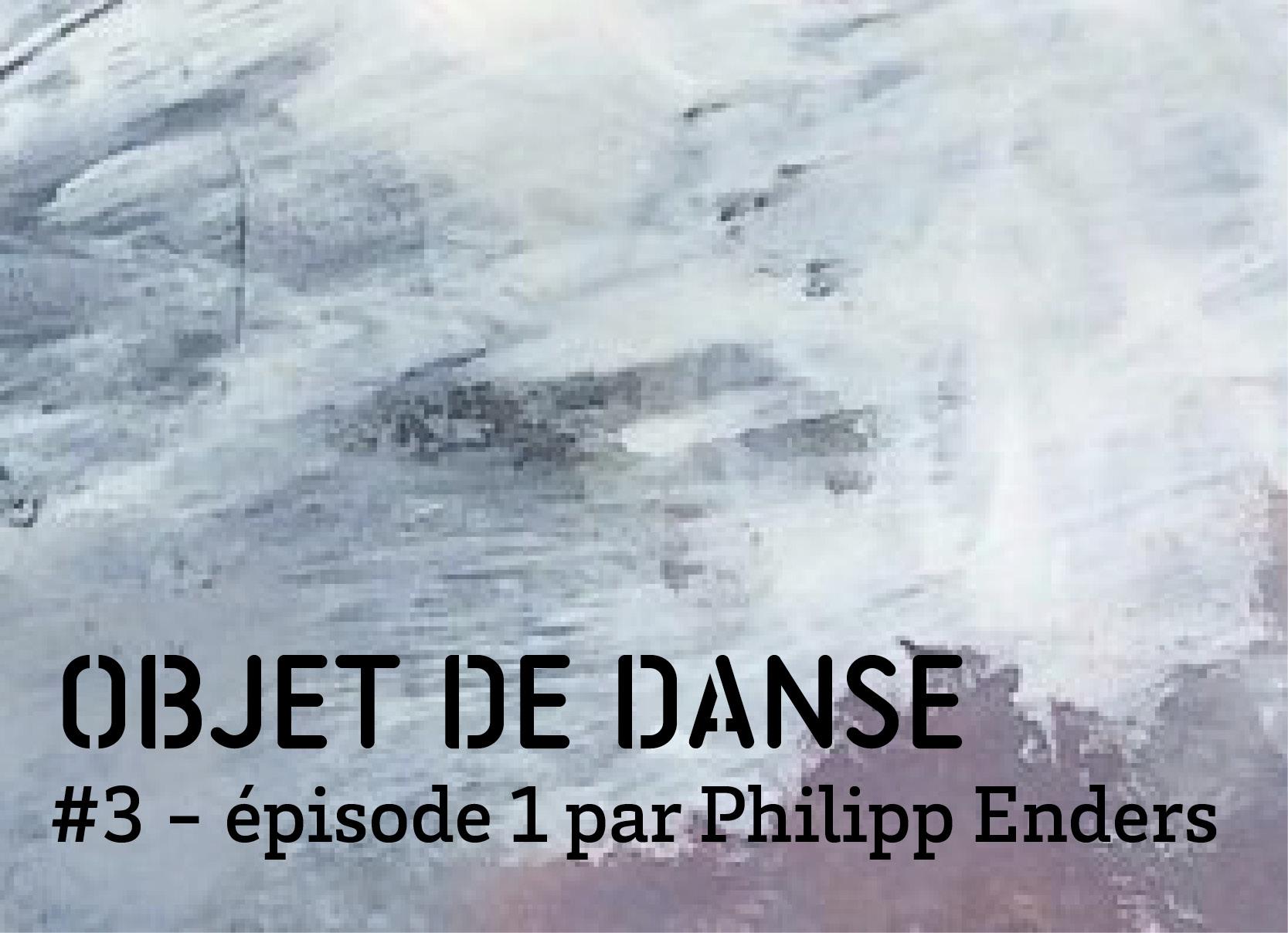 objet de dance3 episode 2 Quelques réflexions sur la partition chorégraphique par Philipp Enders